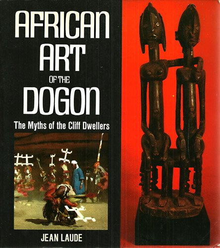 9780670109289: African Art of the Dogon: The Myths of the Cliff Dwellers