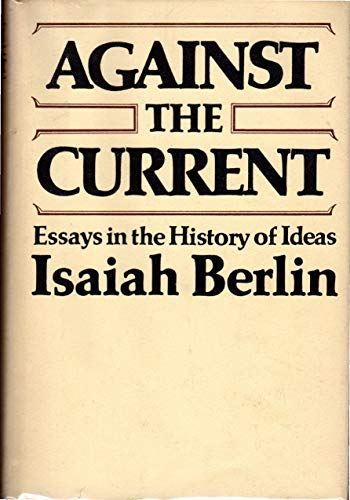 9780670109449: Against the Current: Essays in the History of Ideas