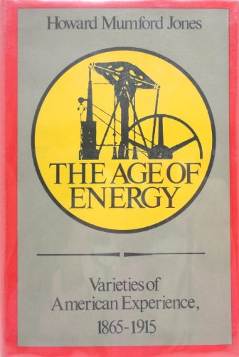 The Age of Energy: Varieties of American Experience, 1865-1915