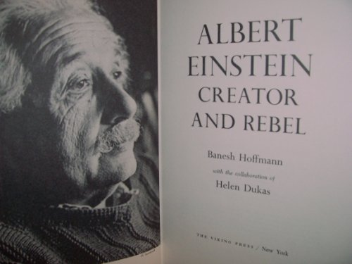 ALBERT EINSTEIN CREATOR AND REBEL.
