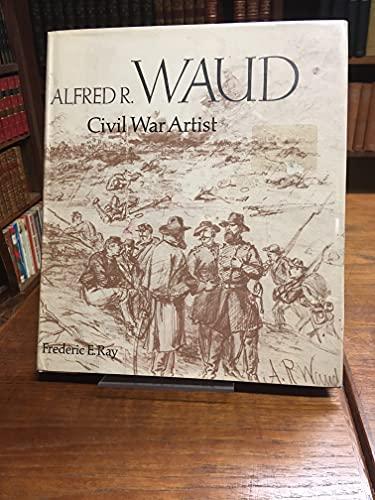 9780670112609: Alfred R. Waud: Civil War Artist