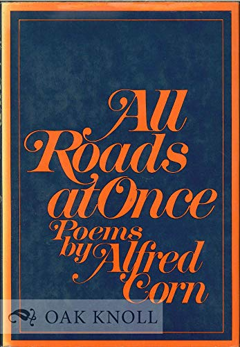 ALL ROADS AT ONCE: Corn, Alfred
