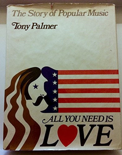 9780670114481: All You Need Is Love: The Story of Popular Music