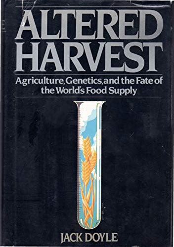 9780670115242: Altered Harvest: Agriculture, Genetics and the Fate of the World's Food Supply