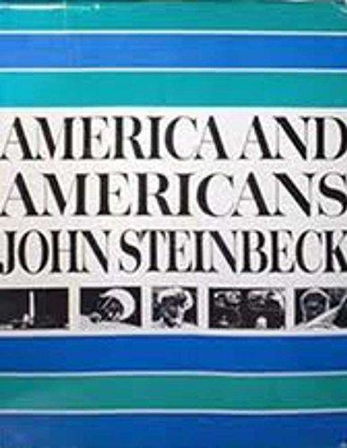 america and americans by john steinbeck essay America & americans is the american dream even possible by john steinbeck one of the generalities most often noted about americans is that we are a.