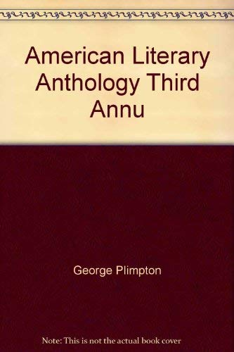 The American Literary Anthology / 3: The: Plimpton, George and