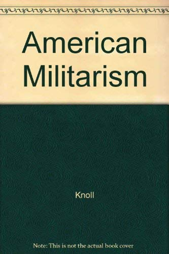 American Militarism, 1970: A Dialogue on the Distortion of Our National Priorities and the Need to ...