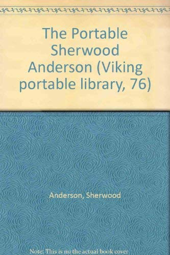9780670123360: The Portable Sherwood Anderson: 2 (Viking portable library, 76)