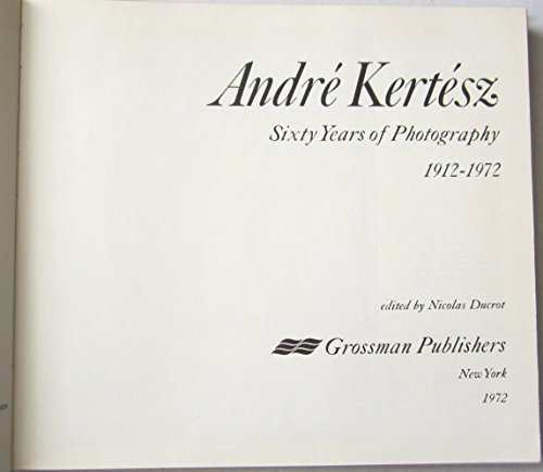 9780670123858: Andre Kertesz: Sixty Years of Photography 1912-1972