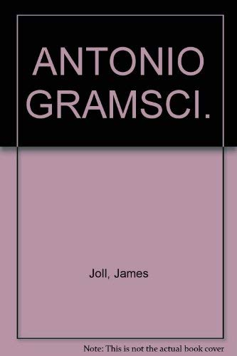 Antonio Gramsci: 2 (Modern Masters): James Joll