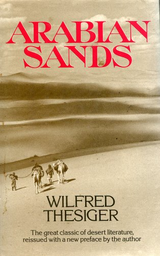 Arabian Sands: The Great Classic of Desert: Wilfred Thesiger