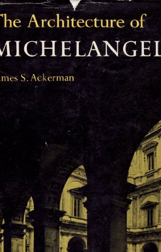 9780670132324: The Architecture of Michelangelo