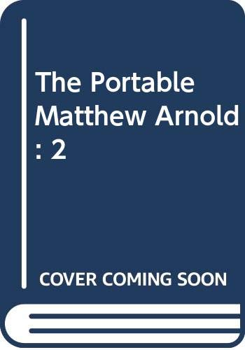 9780670133000: The Portable Matthew Arnold: 2