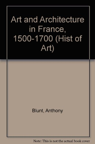 9780670133864: Art and Architecture in France, 1500-1700 (Hist of Art)