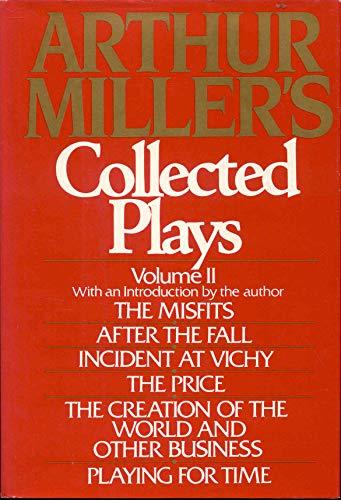 Arthur Miller's Collected Plays Volume II the: Miller, Arthur