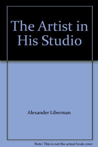 The Artist in His Studio: Alexander Liberman