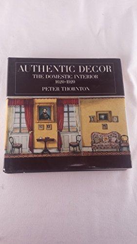 9780670142286: Authentic Decor: The Domestic Interior 1620-1920