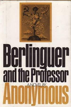 Berlinguer and the Professor: Anonymous (John Shepley, Translator)