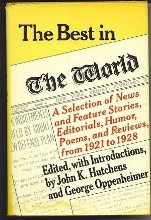 The Best in the World: Hutchens, John K.; Oppenheimer, George