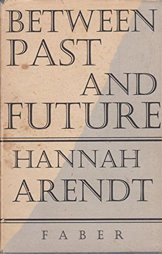 9780670160242: Between past and future, six exercises in political thought