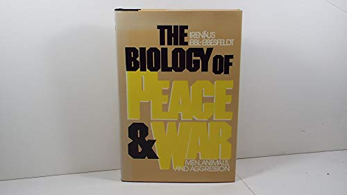 9780670167098: The Biology of Peace and War: Men, Animals and Aggression