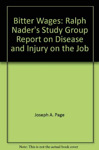 9780670170487: Bitter wages: Ralph Nader's study group report on disease and injury on the job,