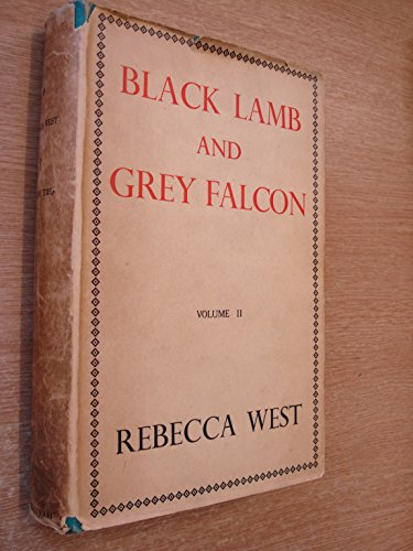 9780670171910: Black Lamb and Grey Falcon. The Record of a Journey Through Yugoslavia in 1937. Vol. II