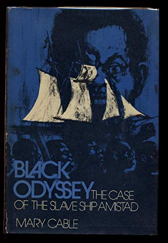 Black Odyssey: The Case of the Slave Ship Amistad: Cable, Mary