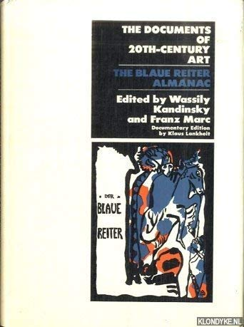 The Documents of 20th-Century Art: The Blaue Reiter Almanac {New Documentary Edition Edited and ...
