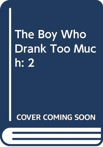 9780670183814: The Boy Who Drank Too Much: 2