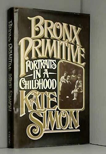 9780670192397: Bronx Primitive Portraits in a Childhood