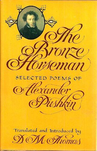 The Bronze Horseman: Selected Poems of Alexander: Thomas, D. M.;