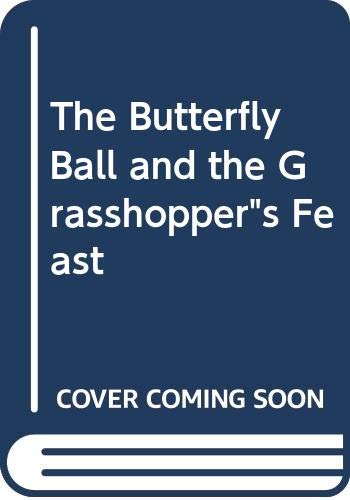 The Butterfly Ball and the Grasshopper's Feast (FIRST EDITION): Aldridge, Alan & William ...