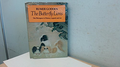 9780670197880: The Butterfly Lions: The Pekingese in History, Legend and Art