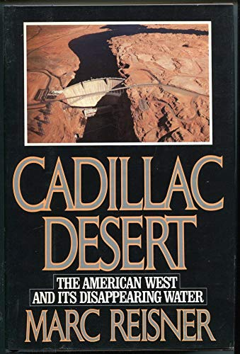 9780670199273: Cadillac Desert: The American West and Its Disappearing Water