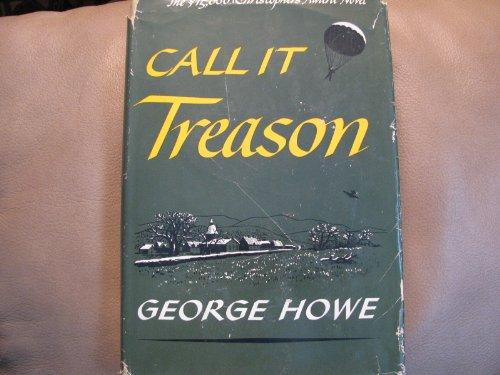 Call It Treason: George Howe