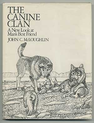 9780670202645: The Canine Clan: A New Look at Man's Best Friend