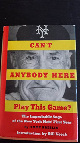 9780670203147: Can't Anybody Here Play This Game? The Improbable Saga of the New York Mets' First Year