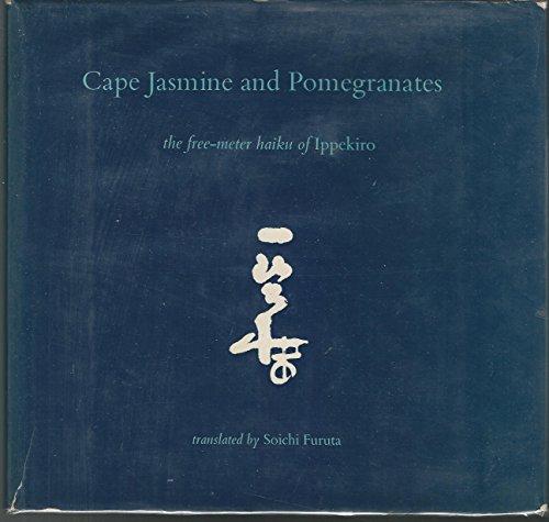9780670203277: Cape Jasmine and Pomegranates: The Free-Meter Haiku of Ippekiro