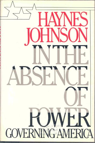In the Absence of Power: Governing America: Johnson, Haynes