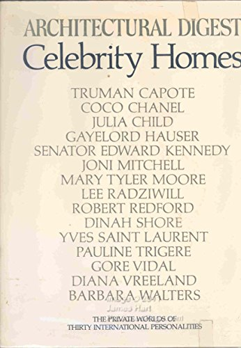 Celebrity Homes: Architectural Digest Presents: The Private Homes of Thirty International ...