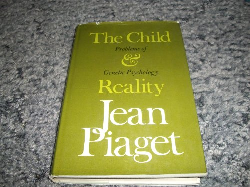 9780670215911: The Child and Reality: Problems of Genetic Psychology Edition: First