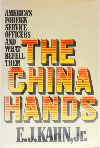 9780670218578: The China hands : America's Foreign Service officers and what befell them
