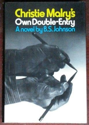 Christie Malry's Own Double-Entry (0670220132) by B. S. Johnson