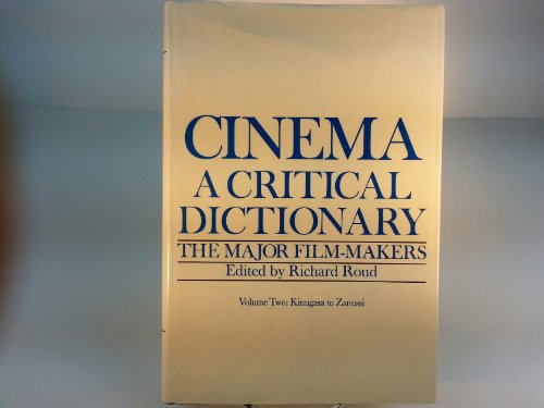 Cinema - A Critical Dictionary: The Major Film-makers, 2 volumes. Volume 1: Aldrich to King, Volume...