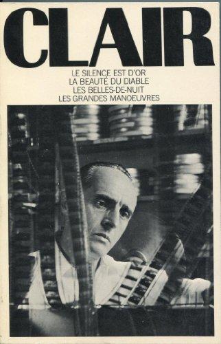 9780670224890: Four Screenplays. Le Silence Est D'Or. La Beaute Du Diable. Les Belles-De-Nuit. Les Grandes Manoeuvres. Translated from the French by Piergiuseppe Bozzetti