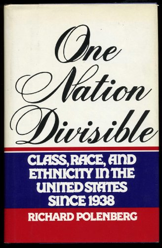 9780670224975: One Nation Divisible: Class, Race, and Ethnicity in the United States Since 1938