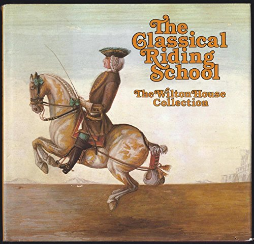 9780670225095: The classical riding school: The Wilton House collection