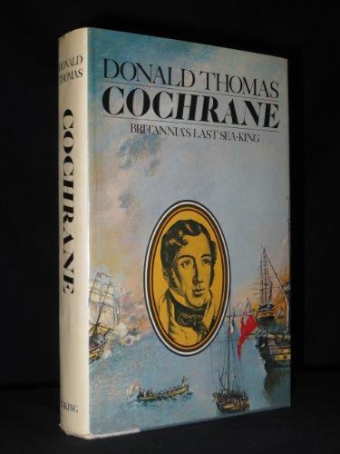 9780670226443: Cochrane: Britannia's Last Sea-King