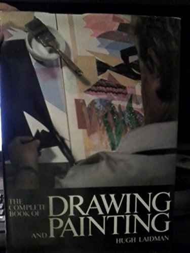 The Complete Book of Drawing and Painting: Laidman, Hugh